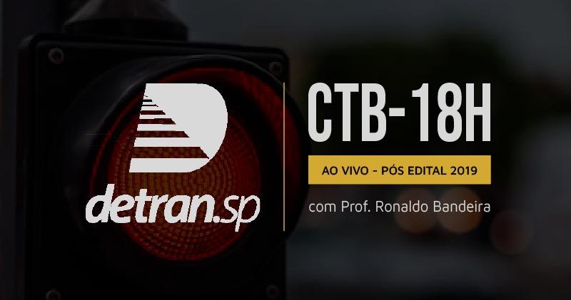 CTB DETRAN SP - 18h com Ronaldo Bandeira