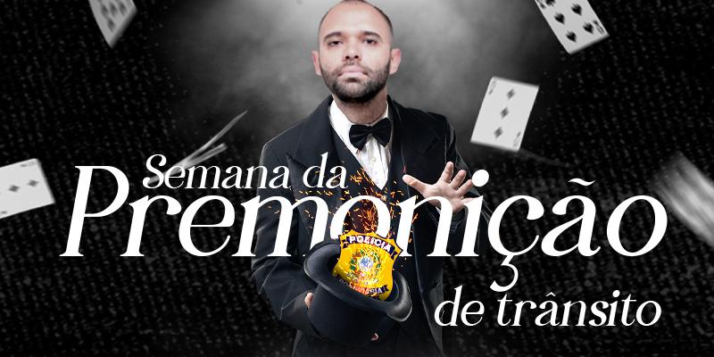 SEMANA DA PREMONIÇÃO DE TRÂNSITO