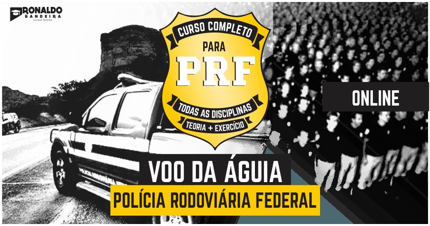 VOO DA ÁGUIA - CURSO COMPLETO PARA PRF [ONLINE]