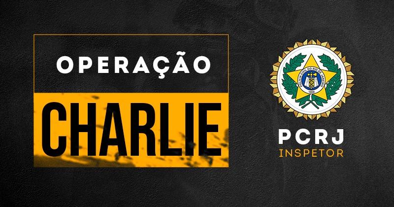 OPERAÇÃO CHARLIE - PC RJ INSPETOR - ESTÚDIO