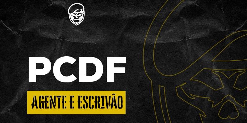 COMBO PCDF AGENTE E ESCRIVÃO - 2020