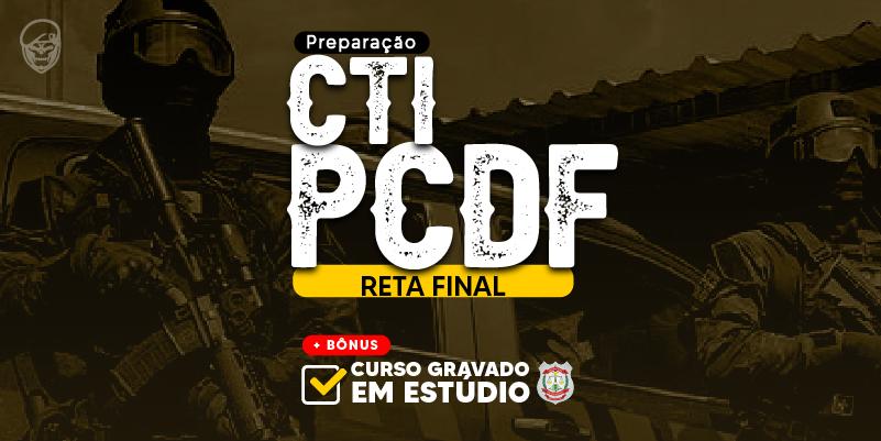 CTI PCDF (Reta Final)