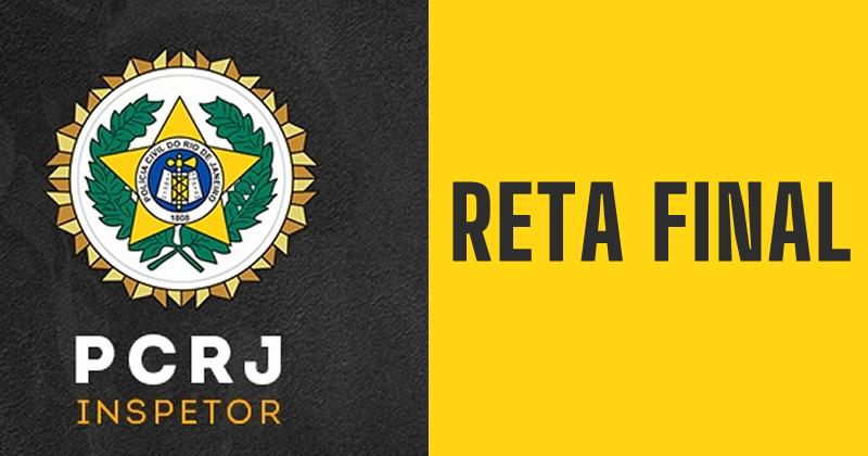 PC RJ - RETA FINAL (inspetor e investigador)