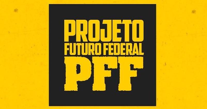 PFF - PROJETO FUTURO FEDERAL