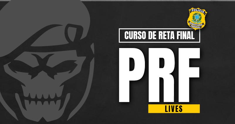 CURSO RETA FINAL PRF (LIVES)