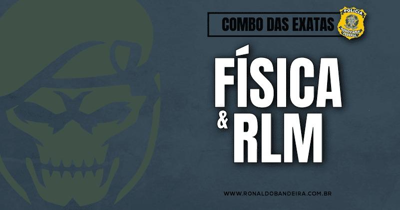 COMBO DAS EXATAS PRF (RLM + Física)