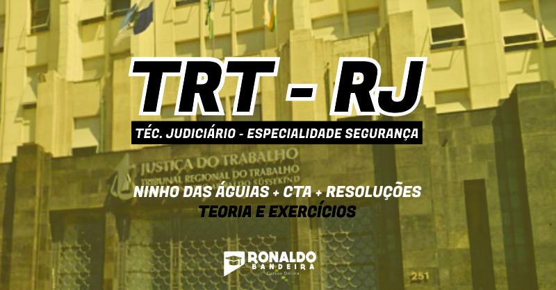 TRT-RJ | TÉCNICO JUDICIÁRIO - ESPECIALISTA EM SEGURANÇA
